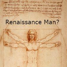Renaissance Man?